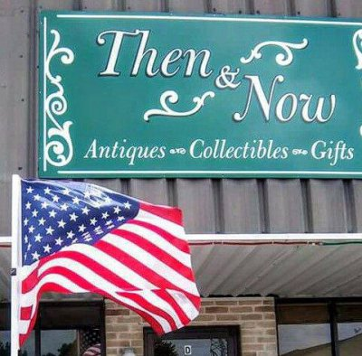 Then & Now Antiques Gifts and Collectibles